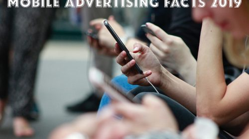 Mobile Advertising Facts 2019