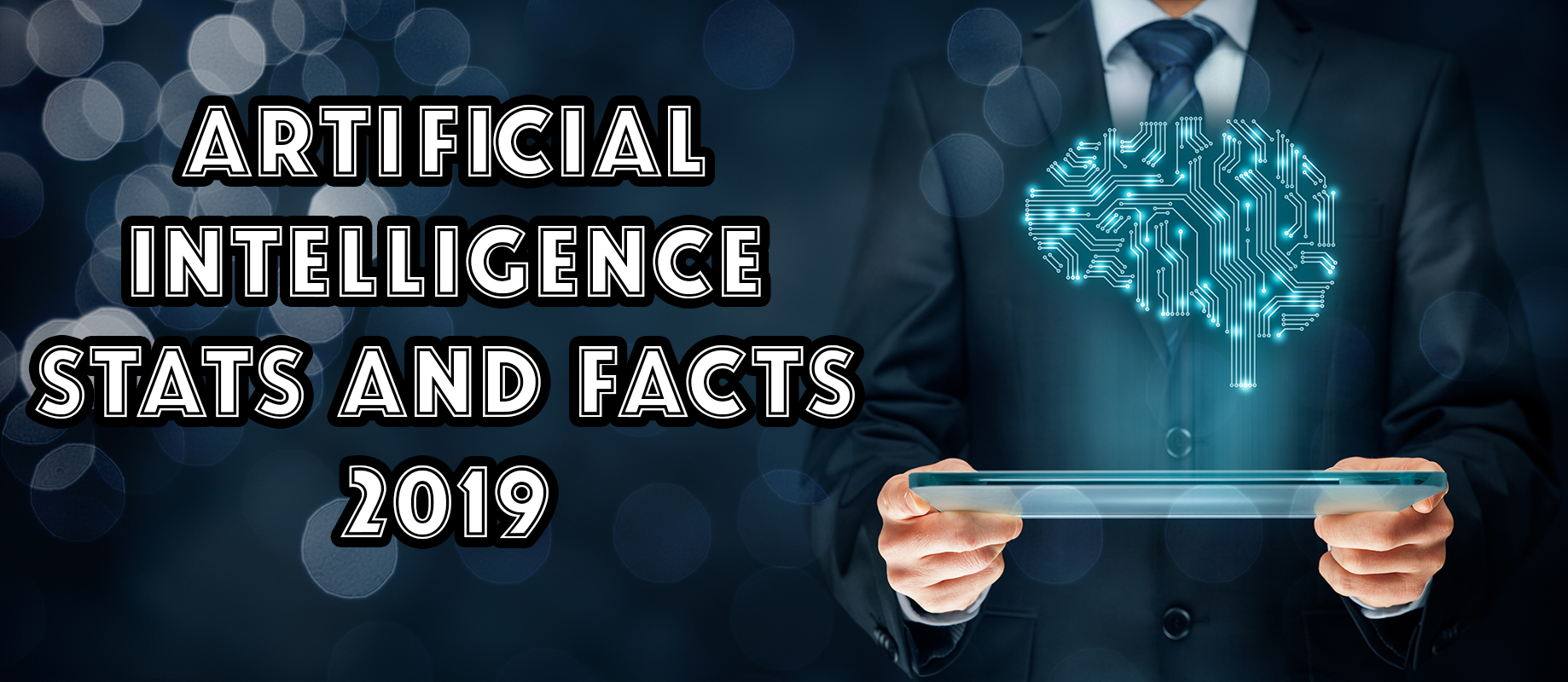 Artificial intelligence (AI) facts and stats 2019