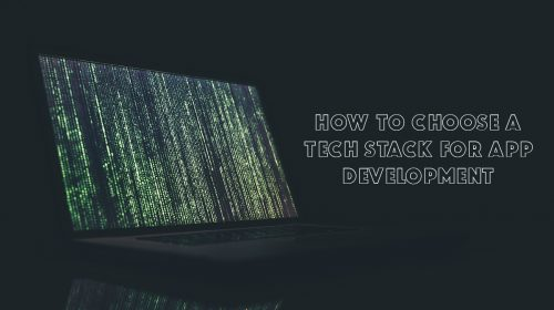 How-to-Choose-a-Tech-Stack-for-App-Development